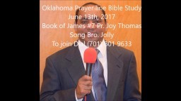 Oklahoma Prayerline Bible Study June 13th, 2017 Message Pr Joy Thomas #7, Song Bro Jolly - YouTube