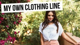MY OWN CLOTHING LINE!