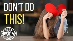How to NOT screw up a relationship | Christian Dating Tips