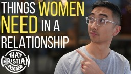 What women need in a relationship | Dating advice from Christian Women